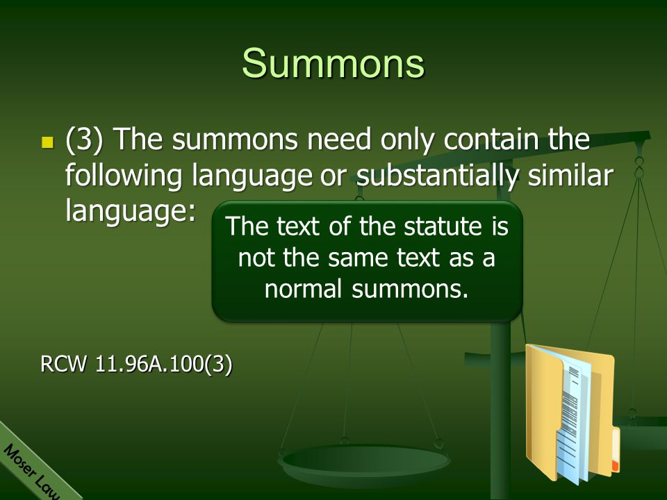 Moser Law Summons (3) The summons need only contain the following language or substantially similar language: (3) The summons need only contain the fo