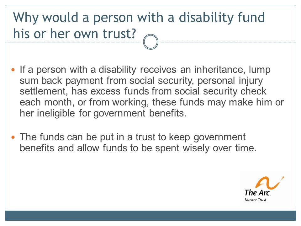 Why would a person with a disability fund his or her own trust.