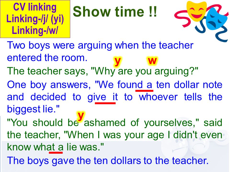 Two boys were arguing when the teacher entered the room.