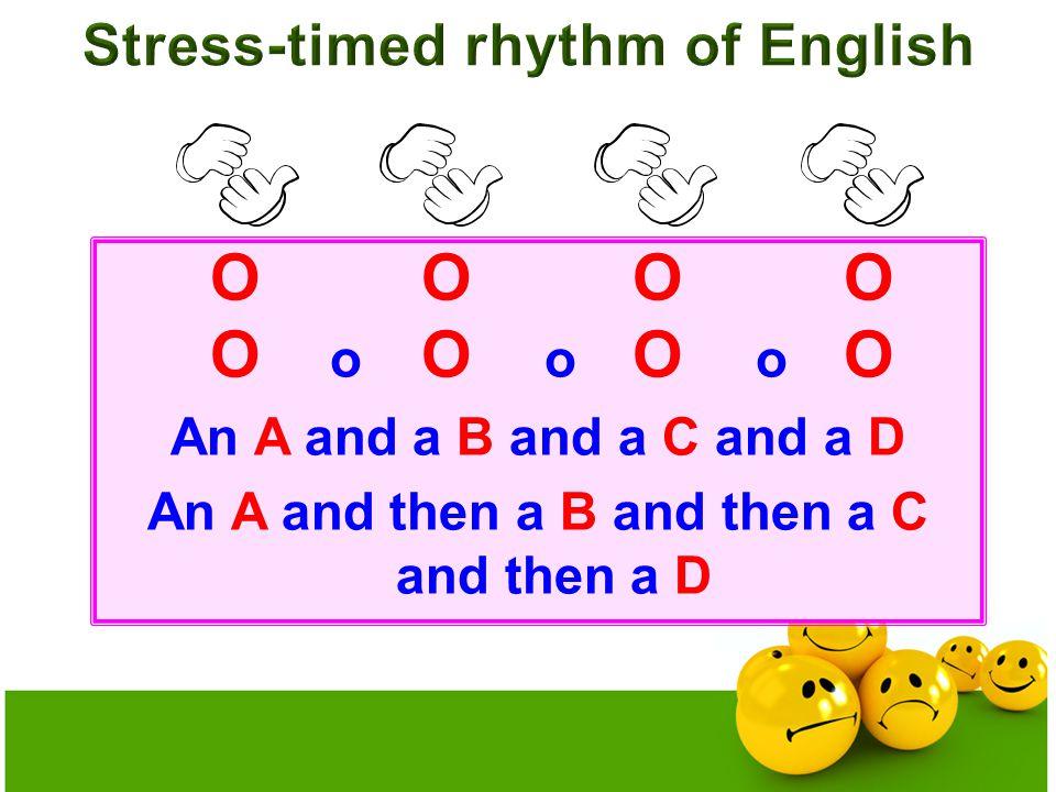 OOOO O o O o O o O An A and a B and a C and a D An A and then a B and then a C and then a D