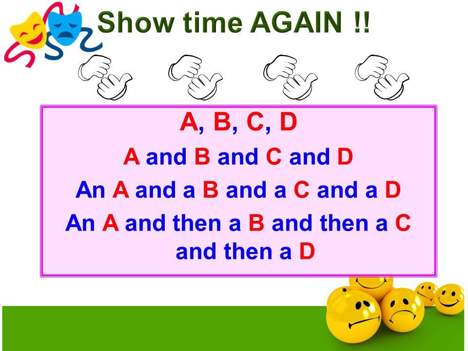 A, B, C, D A and B and C and D An A and a B and a C and a D An A and then a B and then a C and then a D