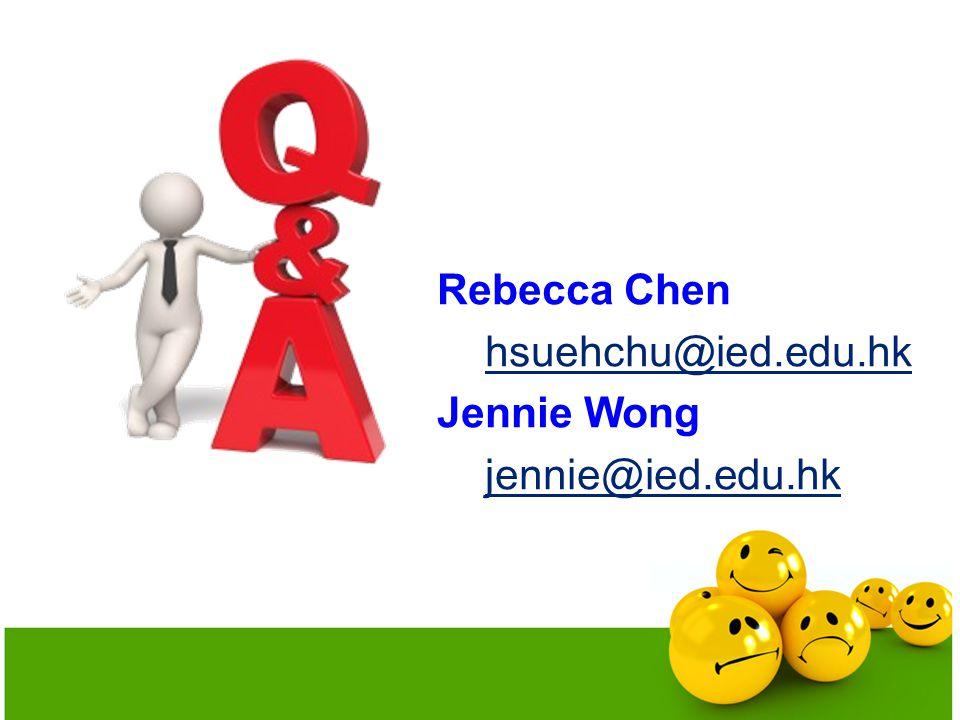 Rebecca Chen hsuehchu@ied.edu.hk Jennie Wong jennie@ied.edu.hk