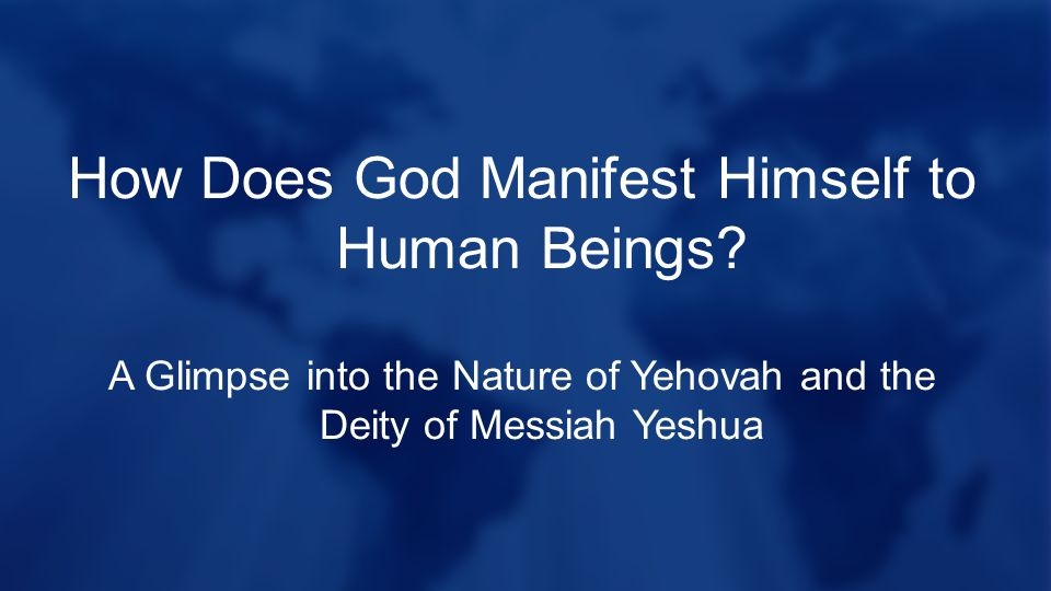 How Does God Manifest Himself to Human Beings.
