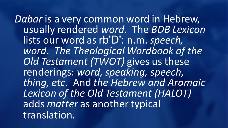 Dabar is a very common word in Hebrew, usually rendered word.