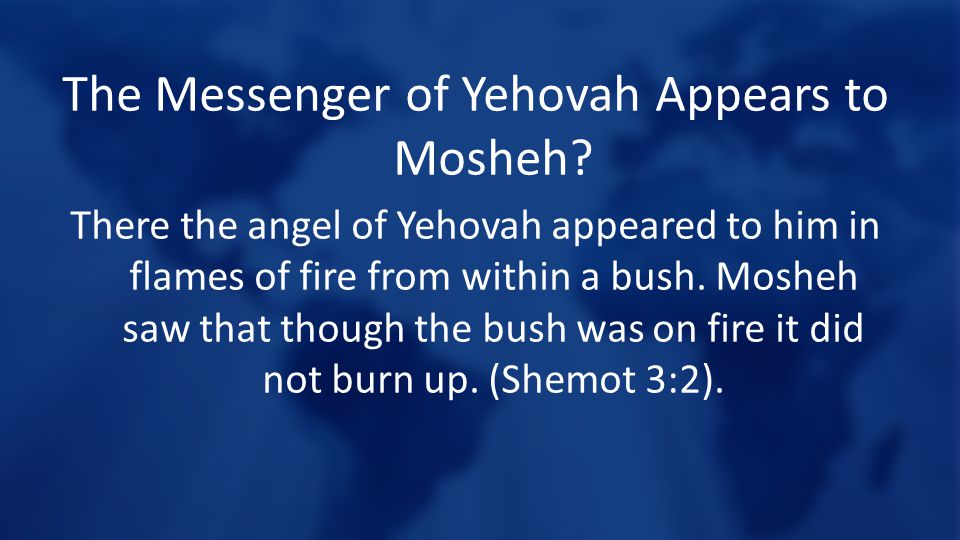 The Messenger of Yehovah Appears to Mosheh.