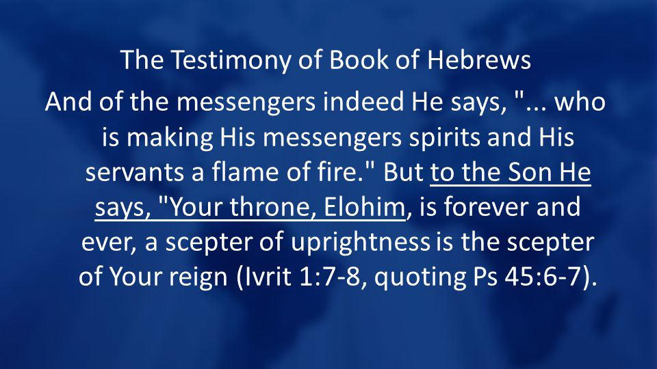 The Testimony of Book of Hebrews And of the messengers indeed He says, ...