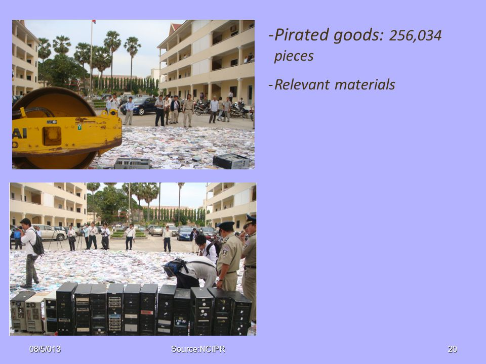 -Pirated goods: 256,034 pieces -Relevant materials Source:NCIPR08/5/01320