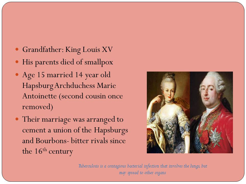 Marie Antoinette Mother: Marie Theresa Father: Holy Roman Emperor Francis I Had many siblings including Joseph II.
