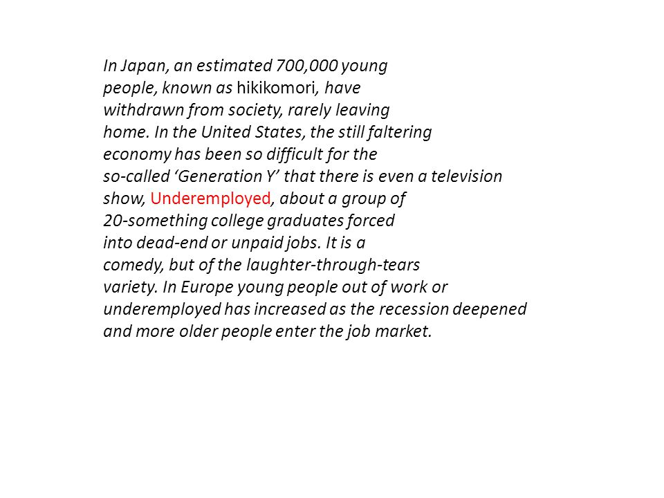In Japan, an estimated 700,000 young people, known as hikikomori, have withdrawn from society, rarely leaving home.