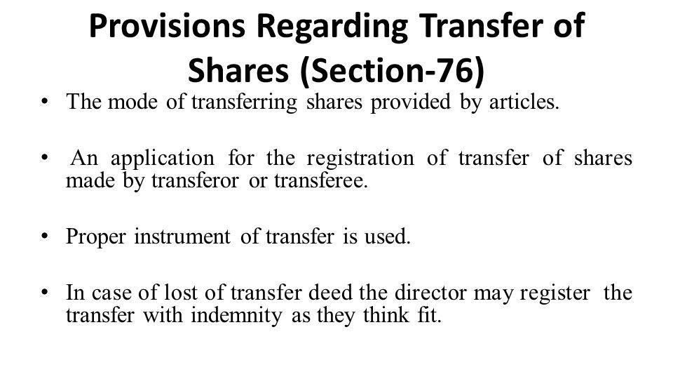 Provisions Regarding Transfer of Shares (Section-76) The mode of transferring shares provided by articles.