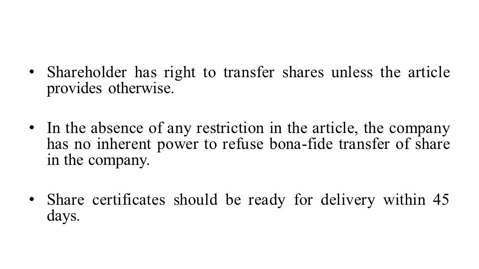 Shareholder has right to transfer shares unless the article provides otherwise.