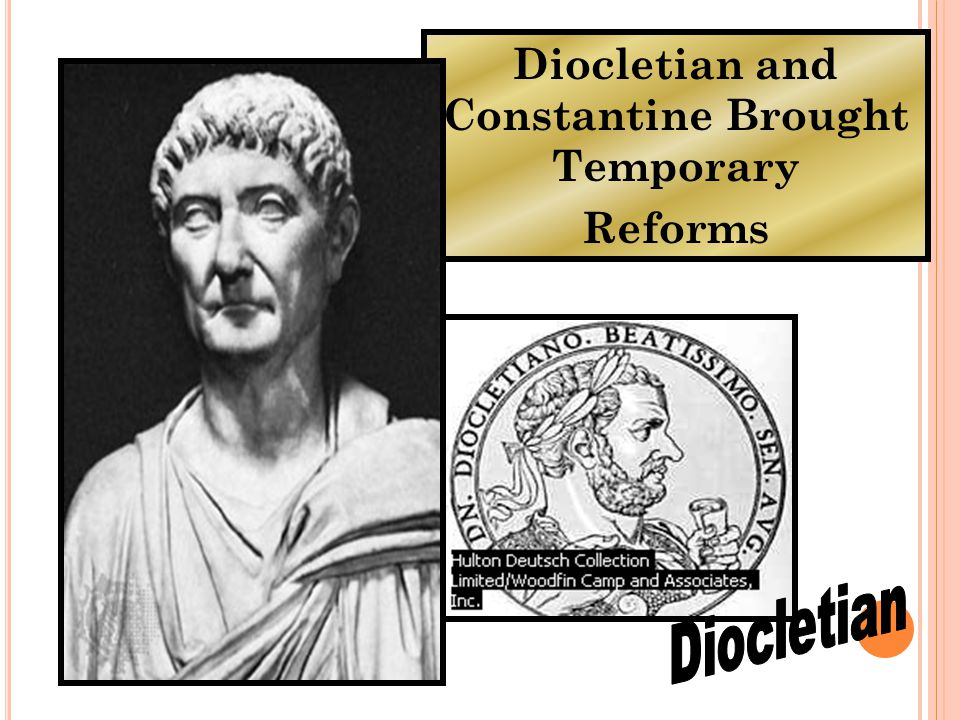 Diocletian and Constantine Brought Temporary Reforms