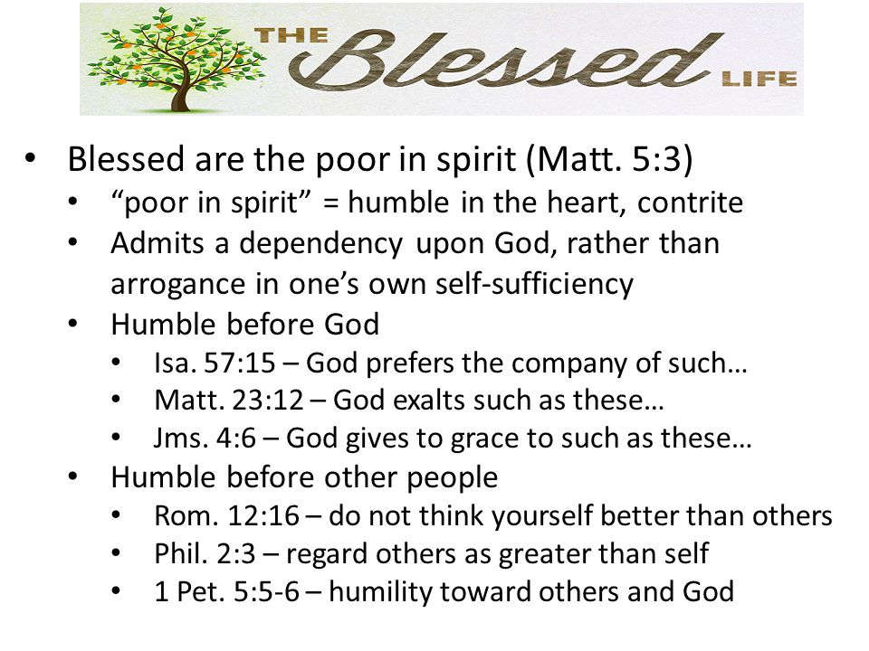 Blessed are the poor in spirit (Matt.