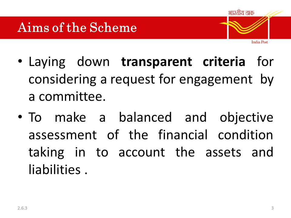 Aims of the Scheme Laying down transparent criteria for considering a request for engagement by a committee. To make a balanced and objective assessme