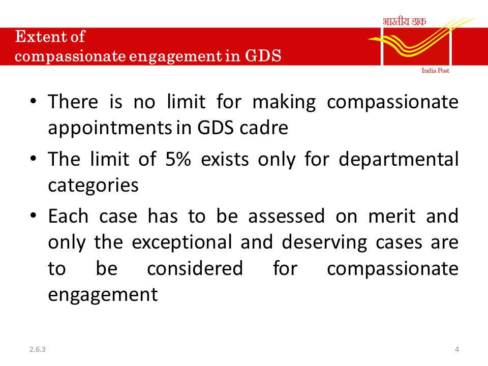 Period of limitation Period of consideration of deserving cases is three years If not possible to offer engagement of GDS on compassionate grounds within three years, the case may be considered in the next two years to the maximum.
