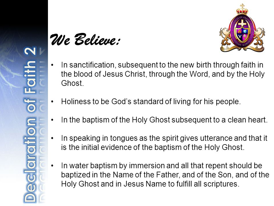 We Believe: In sanctification, subsequent to the new birth through faith in the blood of Jesus Christ, through the Word, and by the Holy Ghost.