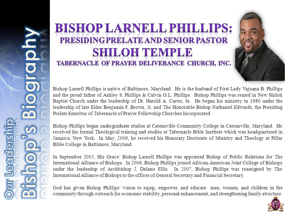 Bishop Larnell Phillips is native of Baltimore, Maryland.