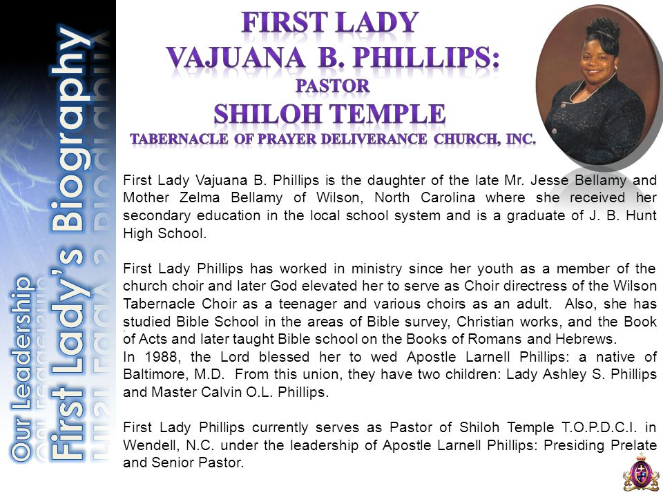 We. First Lady Vajuana B. Phillips is the daughter of the late Mr.