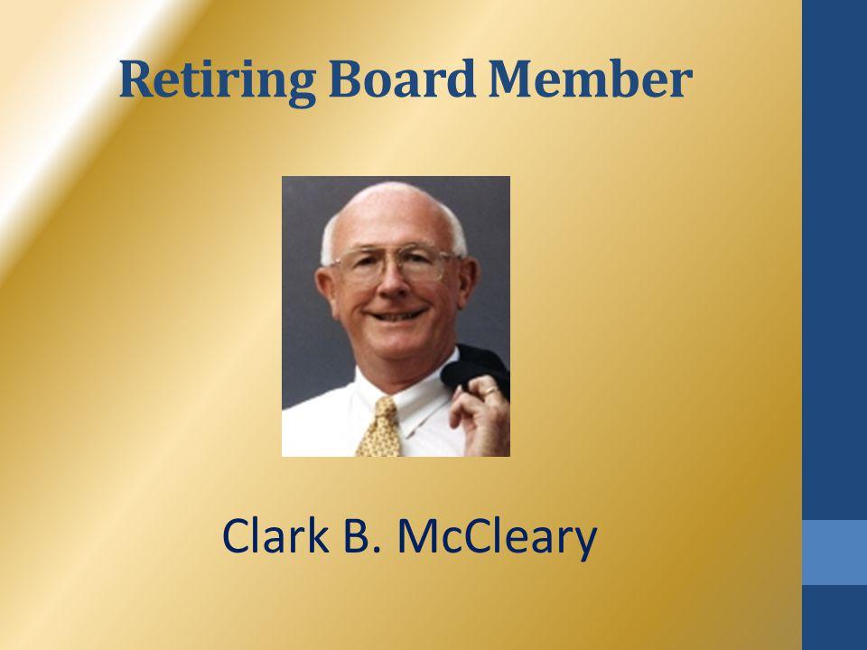 Retiring Board Member Clark B. McCleary