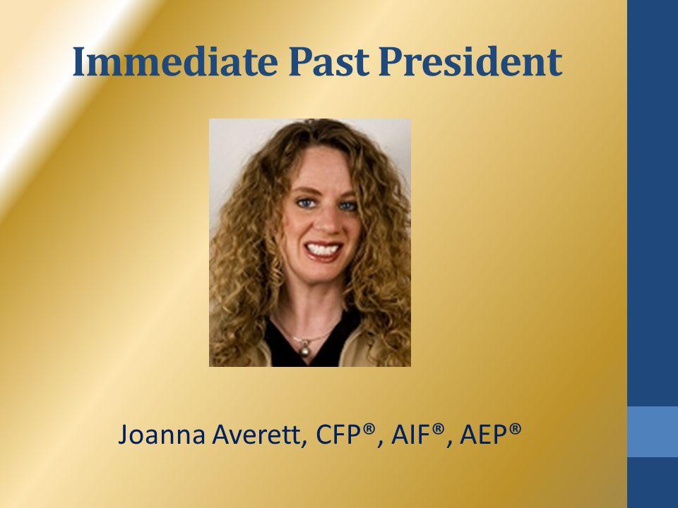 Immediate Past President Joanna Averett, CFP®, AIF®, AEP®