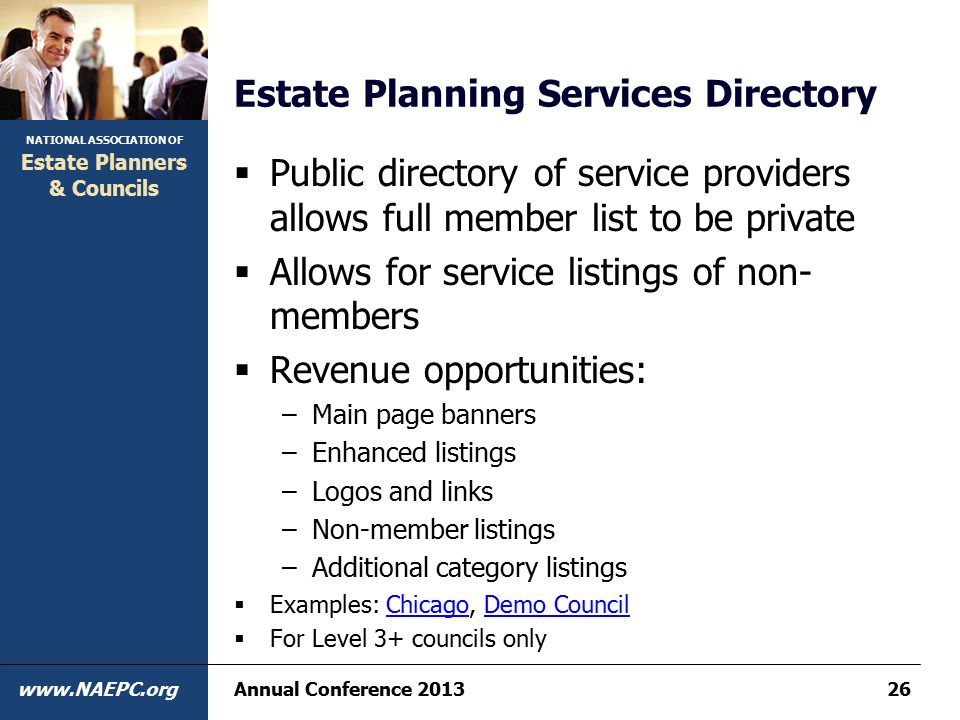 NATIONAL ASSOCIATION OF www.NAEPC.org Estate Planners & Councils Estate Planning Services Directory  Public directory of service providers allows ful