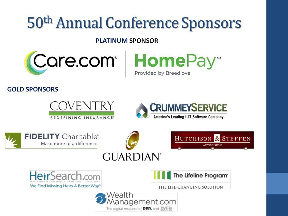 50 th Annual Conference Sponsors PLATINUM SPONSOR GOLD SPONSORS