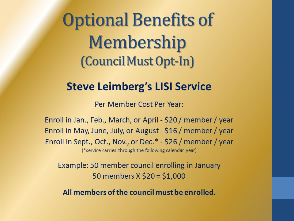 Optional Benefits of Membership (Council Must Opt-In) Steve Leimberg's LISI Service Per Member Cost Per Year: Enroll in Jan., Feb., March, or April -