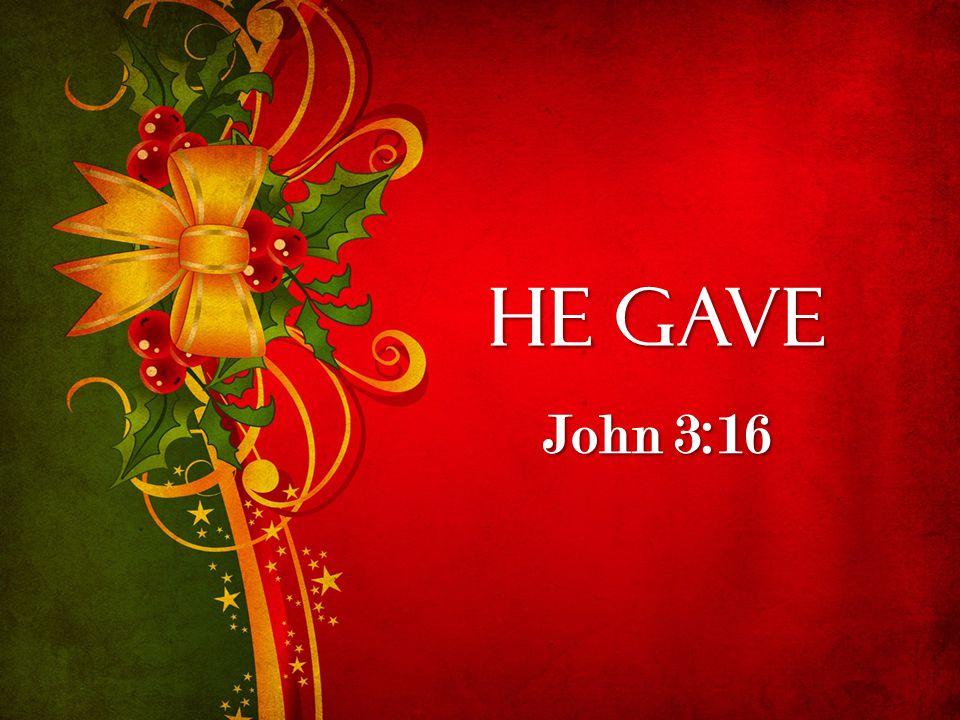 He Gave John 3:16