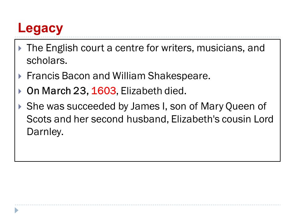 Legacy  The English court a centre for writers, musicians, and scholars.