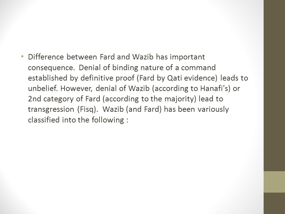 Difference between Fard and Wazib has important consequence. Denial of binding nature of a command established by definitive proof (Fard by Qati evide