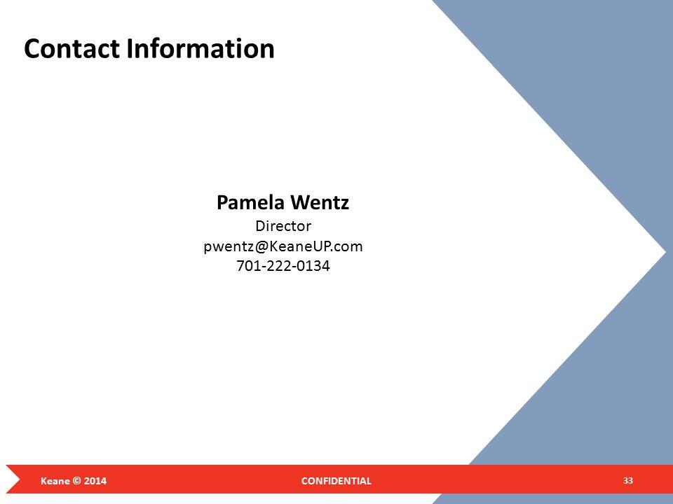 Contact Information 33 Pamela Wentz Director pwentz@KeaneUP.com 701-222-0134 CONFIDENTIALKeane © 2014