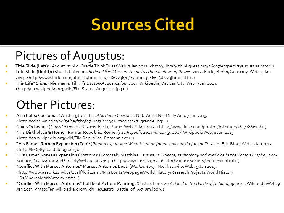 Pictures of Augustus:  Title Slide (Left): (Augustus. N.d. Oracle ThinkQuestWeb. 3 Jan 2013.. )  Title Slide (Right): (Stuart, Paterson. Berlin: Alt
