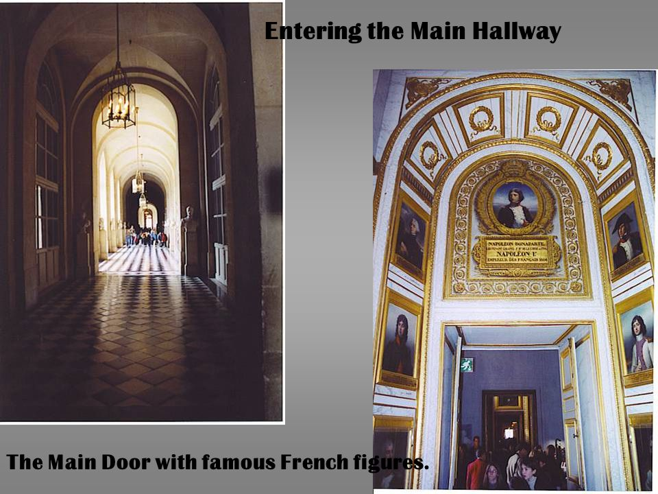 Entering the Main Hallway The Main Door with famous French figures.
