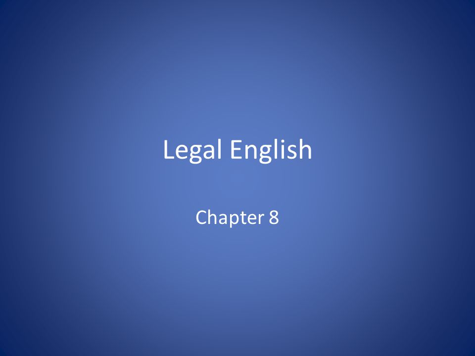 Legal English in the United States The influence of English law – terminated with the independence Nevertheless, the approach to the legal order, fundamental principles and concepts of law, essential legal terminology - the same in England and the US