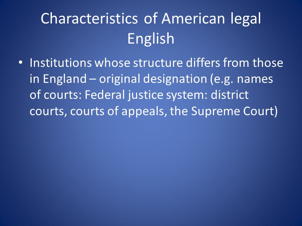 Characteristics of American legal English Institutions whose structure differs from those in England – original designation (e.g.