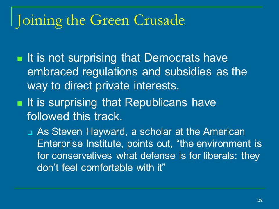 Joining the Green Crusade It is not surprising that Democrats have embraced regulations and subsidies as the way to direct private interests.