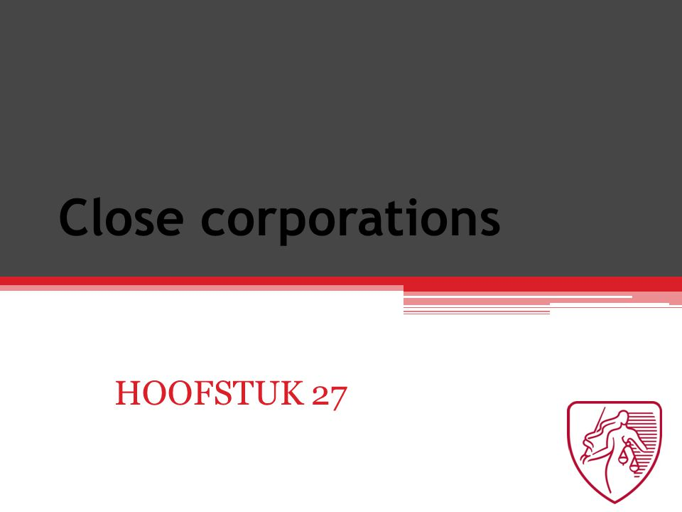 Close corporations HOOFSTUK 27