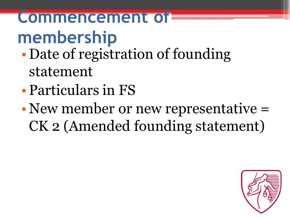 Commencement of membership Date of registration of founding statement Particulars in FS New member or new representative = CK 2 (Amended founding statement)