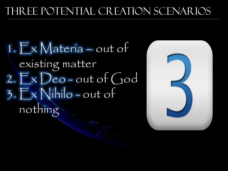 Three Potential Creation Scenarios