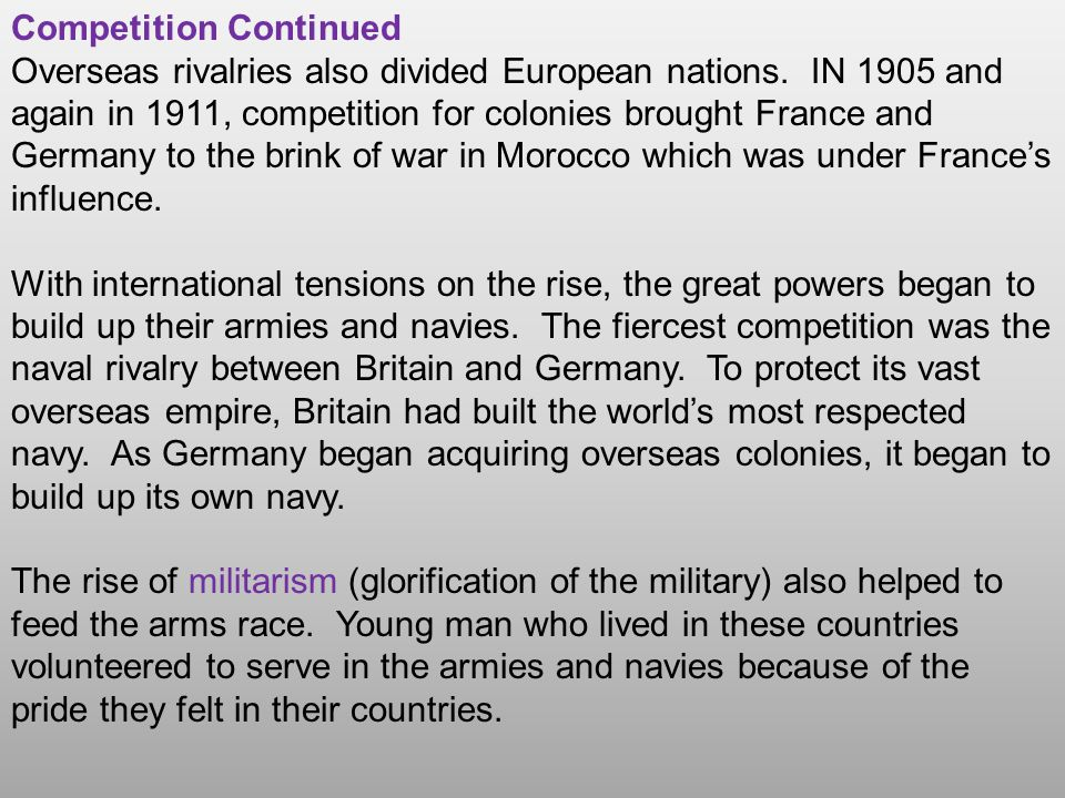 Nationalism Aggressive nationalism also caused tension.