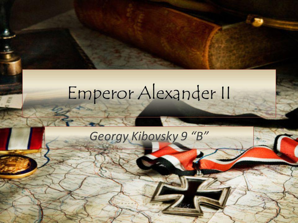 Emperor Alexander II Georgy Kibovsky 9 B