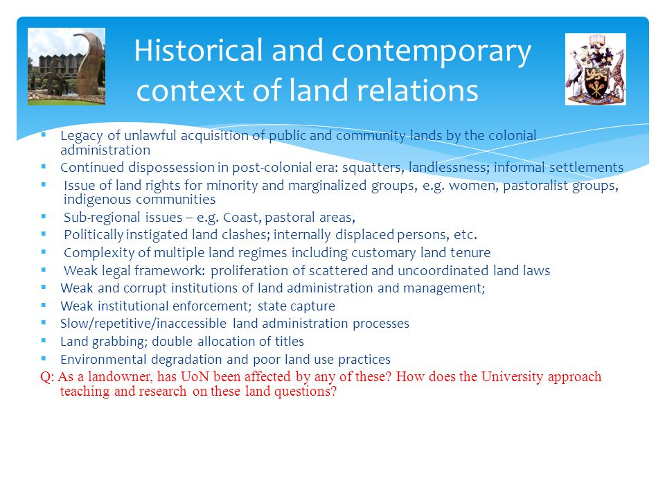 Historical and contemporary context of land relations  Legacy of unlawful acquisition of public and community lands by the colonial administration 