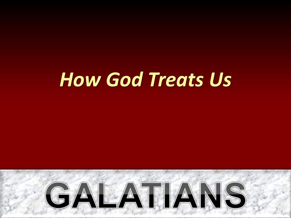 How God Treats Us