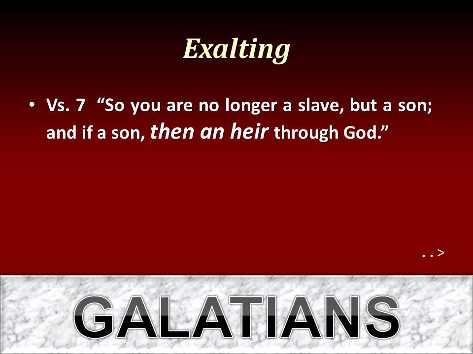 Exalting Vs.