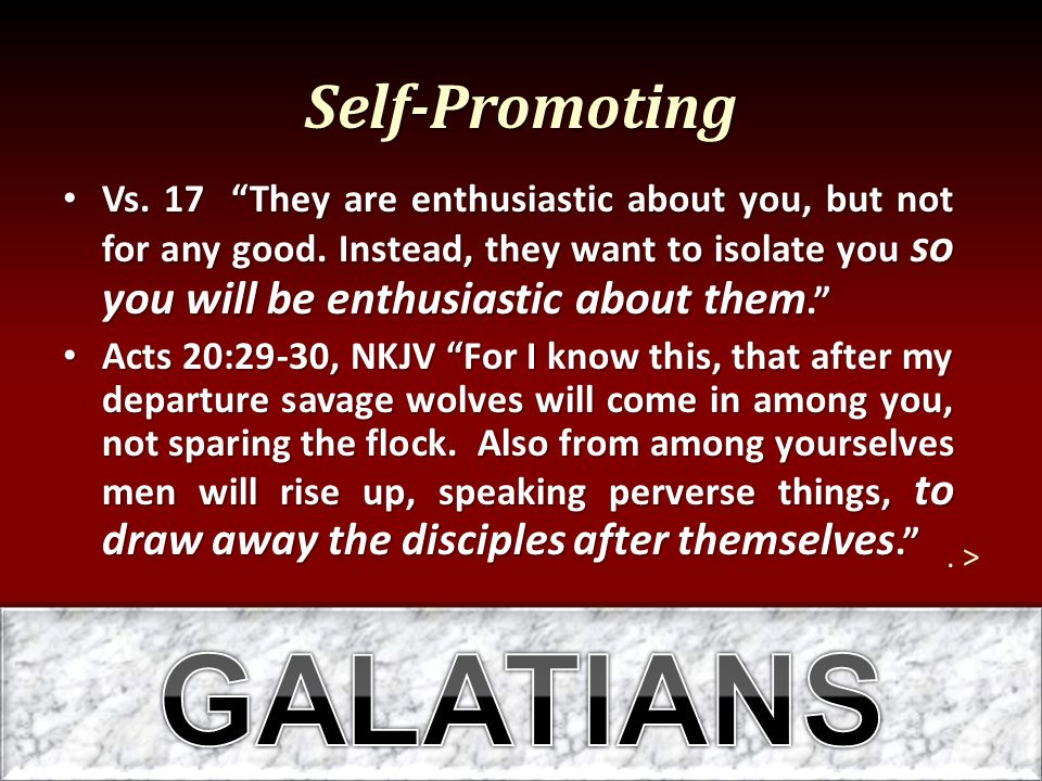 Self-Promoting Vs. 17 They are enthusiastic about you, but not for any good.