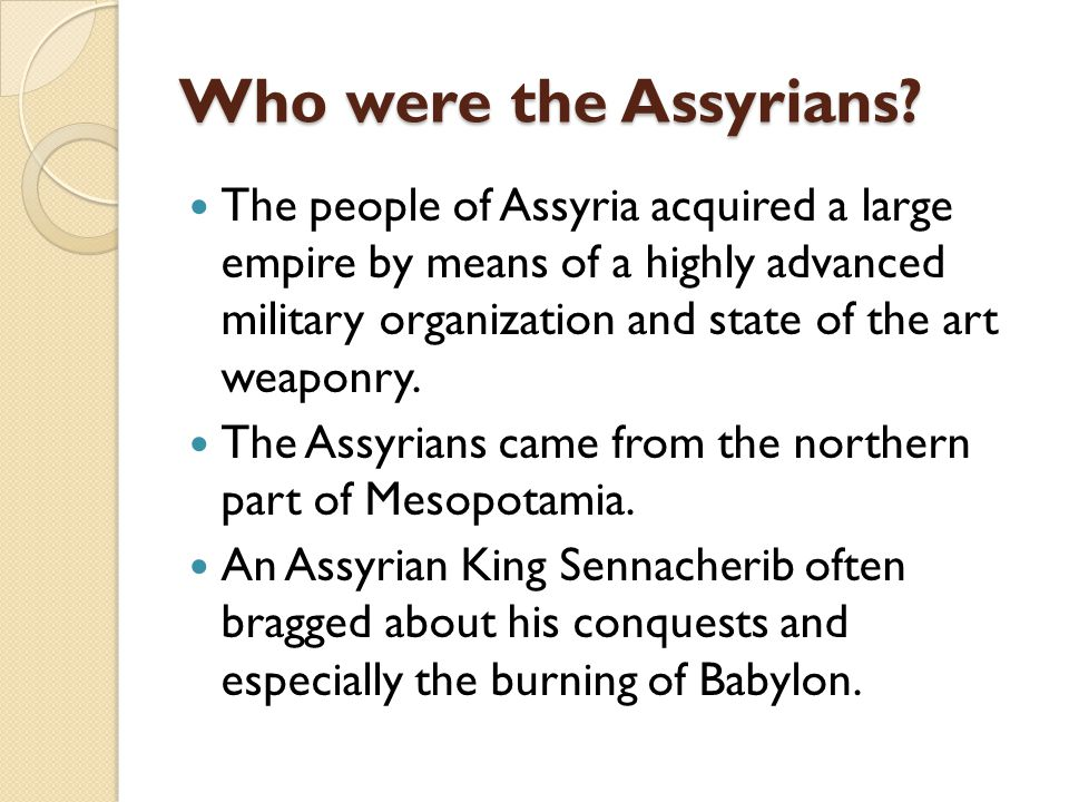 Who were the Assyrians.