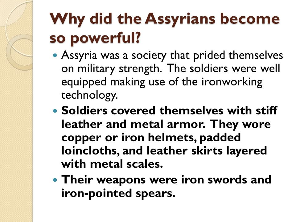 Why did the Assyrians become so powerful.