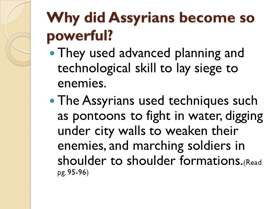 Why did Assyrians become so powerful.