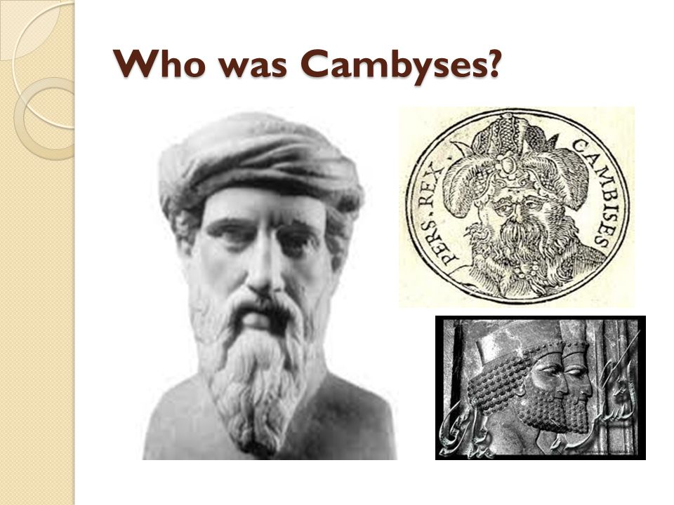 Who was Cambyses?