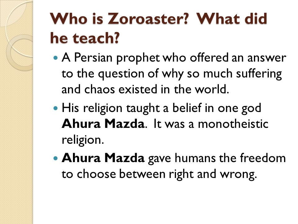 Who is Zoroaster.What did he teach.